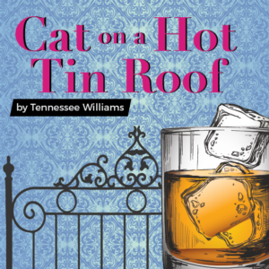 "County Players Presents ""Cat on a Hot Tin Roof"""