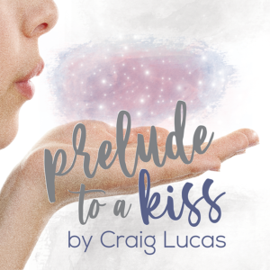 "County Players Theater presents ""Prelude to a Kiss"""