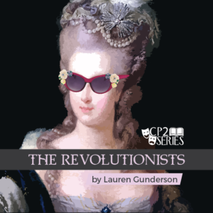 "County Players Presents CP2 Series ""The Revolutionists"""